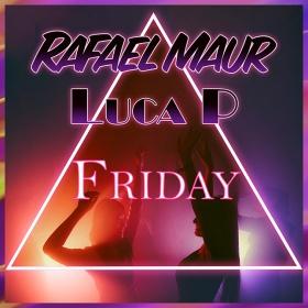 RAFAEL MAUR FEAT. LUCA P - FRIDAY